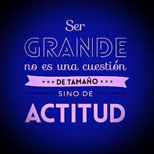 ser grande actitud